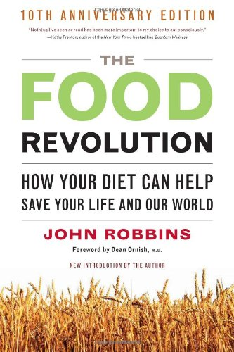 Food Revolution How Your Diet Can Help Save Your Life and Our World 2nd 2010 (Revised) edition cover