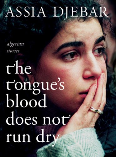Tongue's Blood Does Not Run Dry Algerian Stories  2010 edition cover