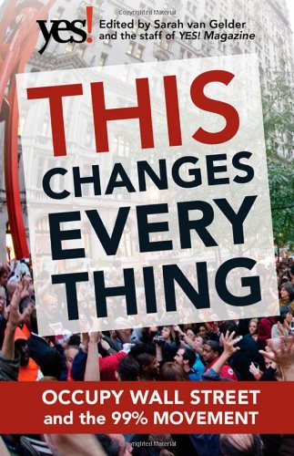 This Changes Everything Occupy Wall Street and the 99% Movement  2012 edition cover