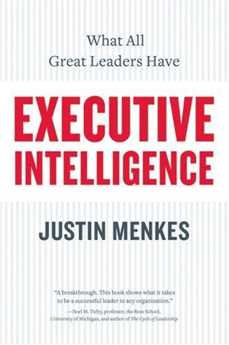 Executive Intelligence What All Great Leaders Have  2007 edition cover