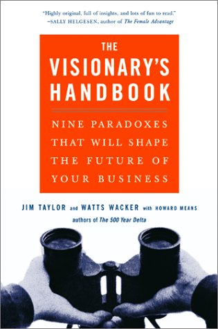Visionary's Handbook Nine Paradoxes That Will Shape the Future of Your Business N/A 9780066619880 Front Cover