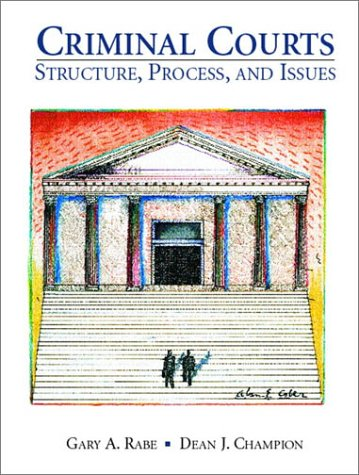 Criminal Courts Structure, Process, and Issues  2002 9780137803880 Front Cover