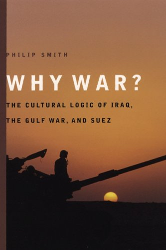 Why War? The Cultural Logic of Iraq, the Gulf War, and Suez  2006 edition cover