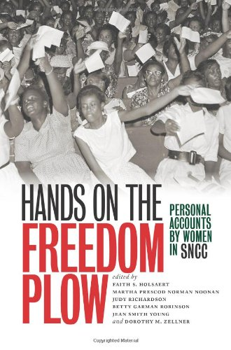 Hands on the Freedom Plow Personal Accounts by Women in SNCC  2012 edition cover