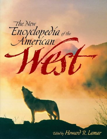 New Encyclopedia of the American West   1998 9780300070880 Front Cover