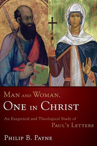 Man and Woman, One in Christ An Exegetical and Theological Study of Paul's Letters  2009 edition cover