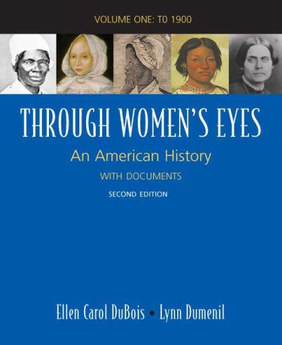 Through Women's Eyes - To 1900 An American History with Documents 2nd 9780312468880 Front Cover