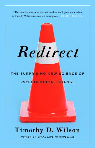 Redirect The Surprising New Science of Psychological Change  2011 edition cover