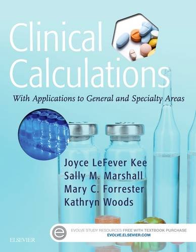 Clinical Calculations: With Applications to General and Specialty Areas  2016 9780323390880 Front Cover