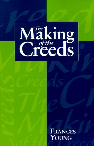 Making of the Creeds 1st 1991 9780334024880 Front Cover