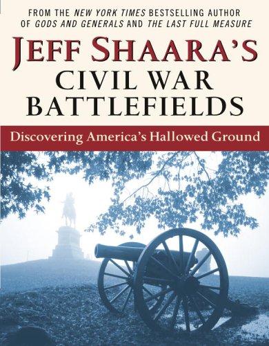 Jeff Shaara's Civil War Battlefields Discovering America's Hallowed Ground  2006 edition cover