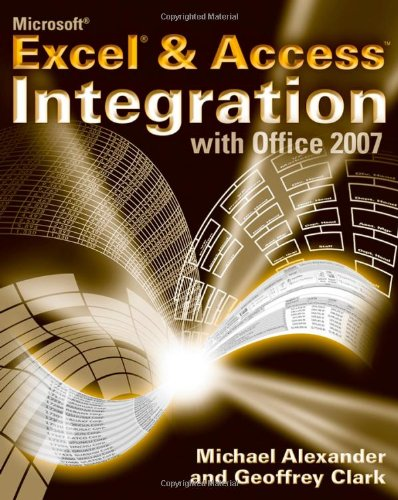 Microsoft Excel and Access Integration With Office 2007  2007 edition cover