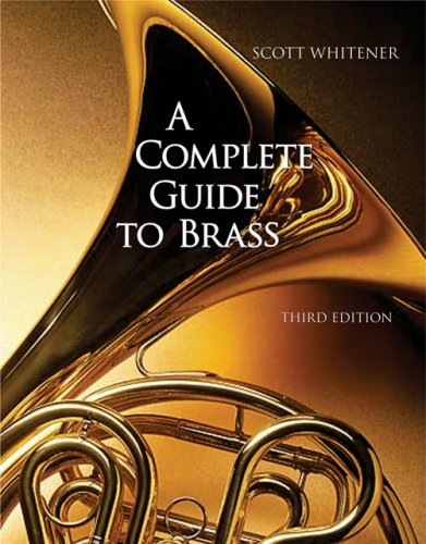 Complete Guide to Brass Instruments and Technique 3rd 2007 (Revised) 9780534509880 Front Cover