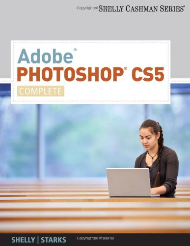 Adobe Photoshop CS5 Complete  2011 9780538473880 Front Cover