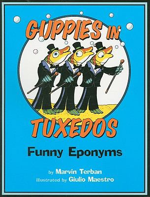 Guppies in Tuxedos Funny Eponyms  1988 9780547031880 Front Cover
