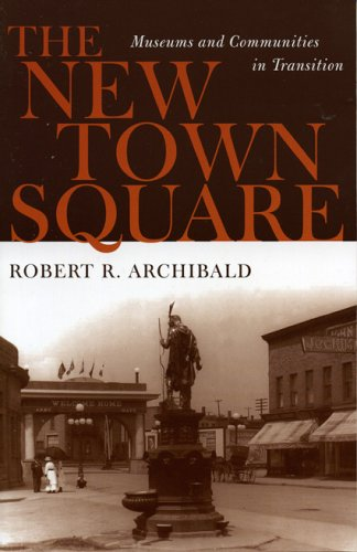 New Town Square Museums and Communities in Transition  2004 edition cover