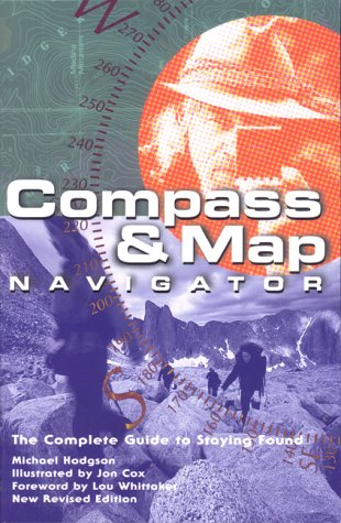 Compass and Map Navigator A Complete Guide to Staying Found 2nd 2000 (Revised) 9780762704880 Front Cover