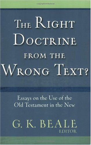 Right Doctrine from the Wrong Texts? Essays on the Use of the Old Testament in the New  1994 edition cover