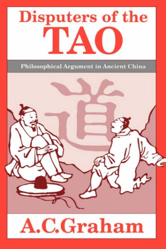 Disputers of the Tao Philosophical Argument in Ancient China N/A edition cover