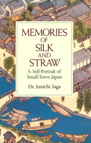 Memories of Silk and Straw A Self-Portrait of Small-Town Japan  1990 edition cover