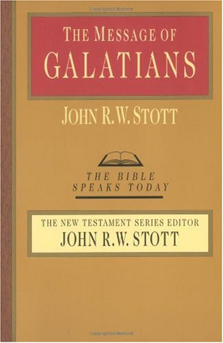 Message of Galatians Only One Way N/A edition cover