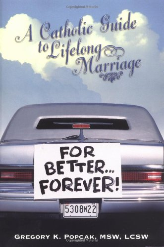 For Better... Forever! A Catholic Guide to Lifelong Marriage  1999 edition cover