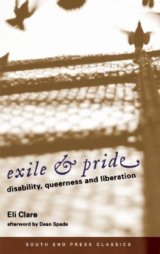 Exile and Pride (Classics Edition) Disability, Queerness, and Liberation  2009 edition cover