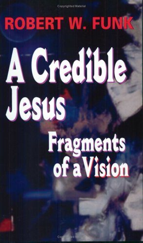 Credible Jesus Fragments of a Vision  2002 9780944344880 Front Cover