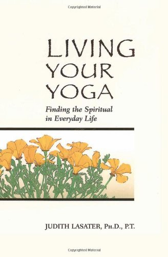 Living Your Yoga Finding the Spiritual in Everyday Life  2000 edition cover