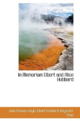 In Memoriam Elbert and Alice Hubbard:   2009 edition cover