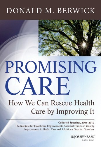 Promising Care How We Can Rescue Health Care by Improving It  2014 9781118795880 Front Cover