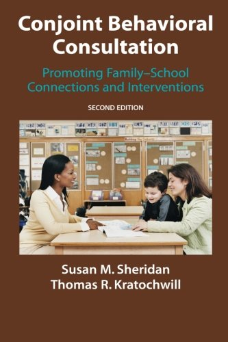 Conjoint Behavioral Consultation Promoting Family-School Connections and Interventions 2nd 2007 edition cover