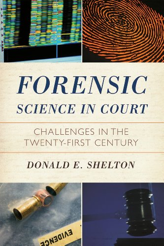 Forensic Science in Court Challenges in the Twenty First Century  2010 edition cover