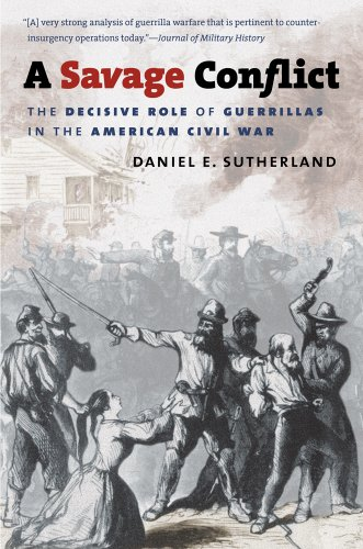 A Savage Conflict: The Decisive Role of Guerrillas in the American Civil War  2013 edition cover