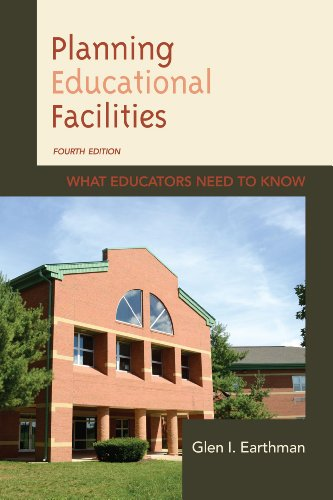 Planning Educational Facilities What Educators Need to Know 4th 9781475801880 Front Cover