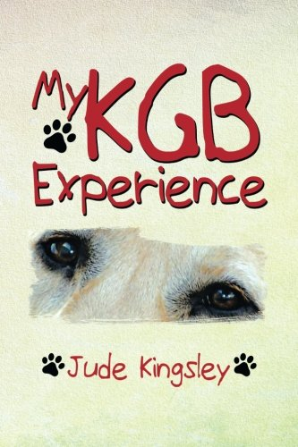 My Kgb Experience   2013 9781493142880 Front Cover