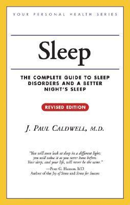 Sleep The Complete Guide to Sleep Disorders and a Better Night's Sleep  2003 (Revised) 9781552977880 Front Cover