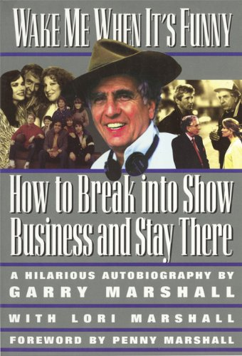 Wake Me When It's Funny How to Break into Show Business and Stay Reprint  9781557042880 Front Cover