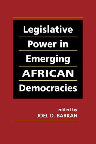 Legislative Power in Emerging African Democracies   2009 edition cover