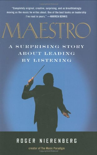 Maestro A Surprising Story about Leading by Listening  2009 edition cover