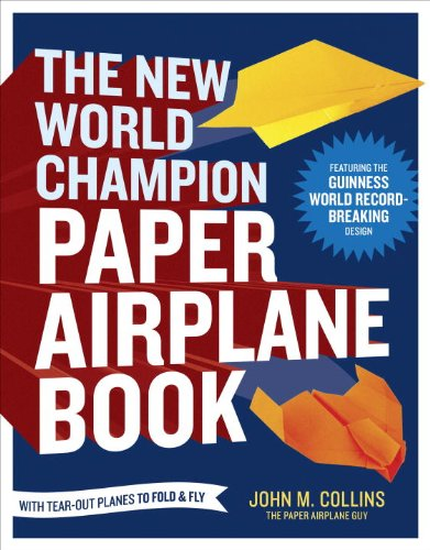 New World Champion Paper Airplane Book Featuring the Guinness World Record-Breaking N/A edition cover