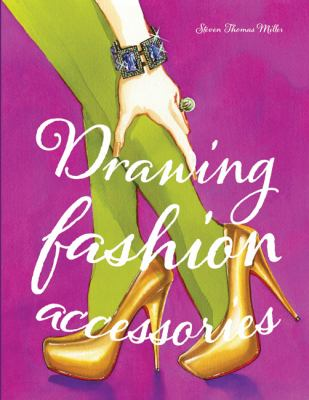 Drawing Fashion Accessories   2012 edition cover