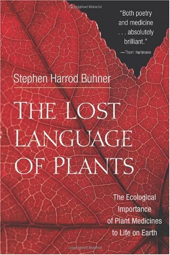 Lost Language of Plants The Ecological Importance of Plant Medicines to Life on Earth  2002 edition cover