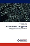 Chaos-based Encryption: A highly preferable Encryption Scheme N/A edition cover
