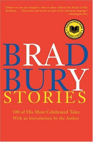 Bradbury Stories 100 of His Most Celebrated Tales N/A edition cover