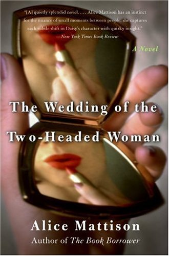 Wedding of the Two-Headed Woman A Novel N/A 9780060937881 Front Cover