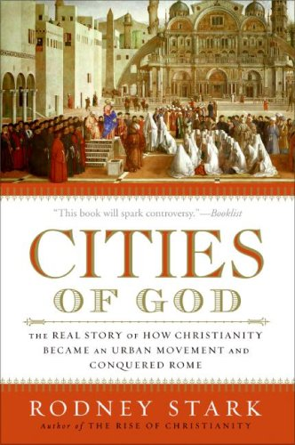 Cities of God The Real Story of How Christianity Became an Urban Movement and Conquered Rome N/A edition cover