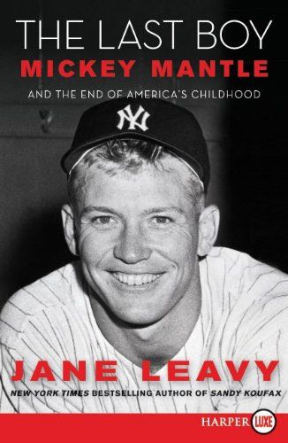 Last Boy Mickey Mantle and the End of America's Childhood  2010 (Large Type) 9780061774881 Front Cover