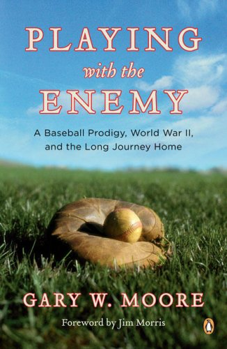 Playing with the Enemy A Baseball Prodigy, World War II, and the Long Journey Home N/A 9780143113881 Front Cover
