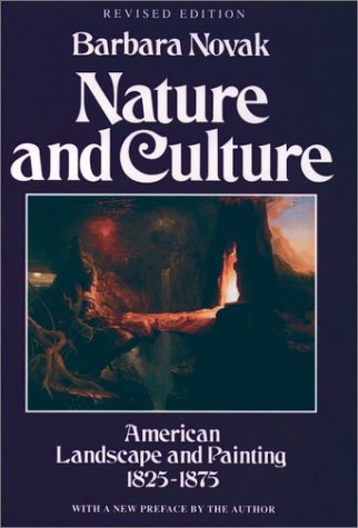 Nature and Culture American Landscape and Painting, 1825-1875 2nd 1995 (Revised) 9780195101881 Front Cover